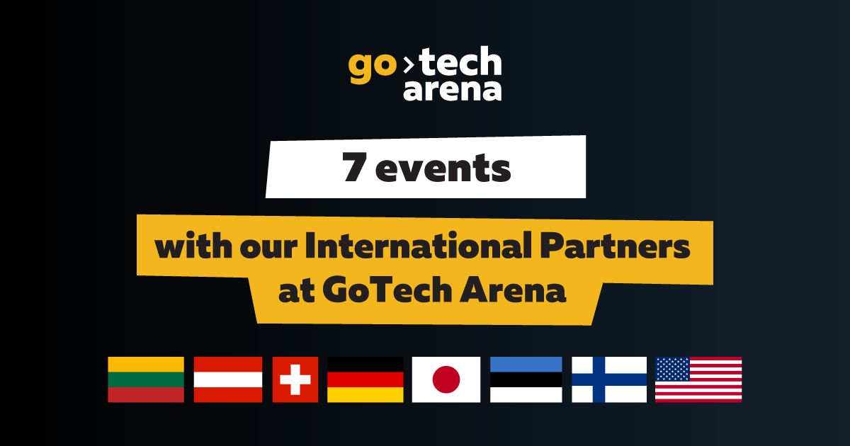 7 events with our International Partners at GoTech Arena