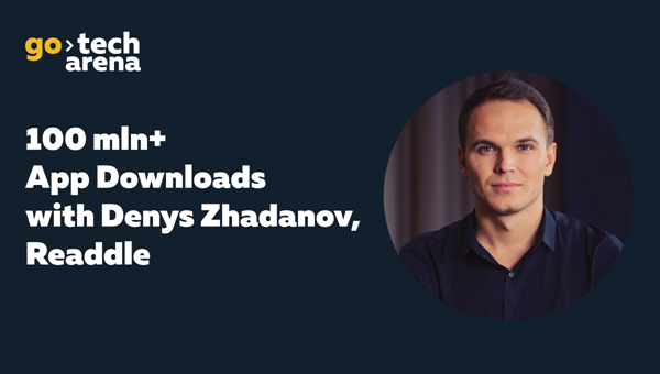 100+ mln downloads with Denys Zhadanov, Readdle